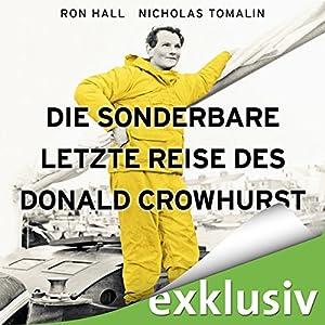 Die sonderbare letzte Reise des Donald Crowhurst Hörbuch von Ron Hall, Nicholas Tomalin Gesprochen von: Charles Rettinghaus