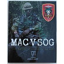 MAC V SOG: Team History of a Clandestine Army, Volume 6 by Jason M. Hardy (2013-05-03)