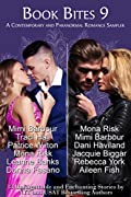 Book Bites 9 A collection of first chapters from New York Times and USA Today bestselling authorsA wonderful sampler and surprising treat for all lovers of entertaining romances! Sample thirteen love stories in Book Bites 9 and discover a new favorit...