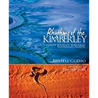 Rhythms of the Kimberley: A Seasonal Journey Through Australia's North