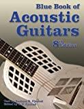 The Blue Book of Acoustic Guitars, Zachary R. Fjestad, 1886768331