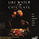 Like Water For Chocolate (Original Motion Picture Soundtrack)