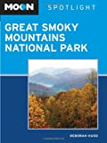 Moon Spotlight Great Smoky Mountains National Park, Deborah Huso, 159880832X