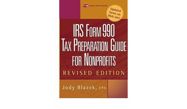 Irs Form 990 Tax Preparation Guide For Nonprofits Jody Blazek