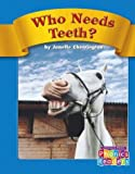 Who Needs Teeth?, Janelle Cherrington, 0756505356