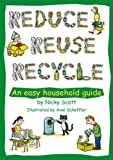 Reduce, Reuse, Recycle!: An Easy Household Guide (Green Books Guides)