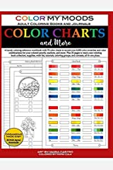 Color Charts and More by Color My Moods Adult Coloring Books and Journals: Coloring reference workbook, 70 color charts to record 8,000+ color swatches & combinations for your colored pencils, etc. Paperback