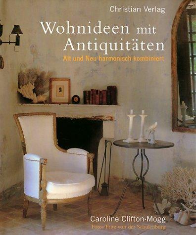 Wohnideen mit Antiquitäten: Alt und Neu harmonisch kombiniert ...