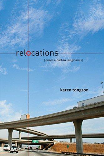Relocations: Queer Suburban Imaginaries (Sexual Cultures)