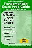 Google Advertising Fundamentals Exam Prep Guide for Adwords Certification, Keith Penn, 1493705318