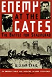 Enemy at the Gates : The Battle for Stalingrad by William Craig