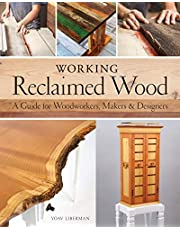 Working Reclaimed Wood: A Guide for Woodworkers, Makers & Designers