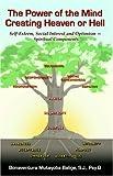 The Power of the Mind Creating Heavan or Hell, Bonaventura Mutayoba Balige, 0741428342