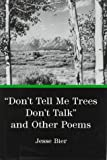 Don't Tell Me Trees Don't Talk and Other Poems, Jesse Bier, 0838753434