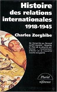 Histoire des relations internationales, tome 2 : 1918-1945, De la paix de Versailles à la Grande-Alliance contre Hitler par Charles Zorgbibe