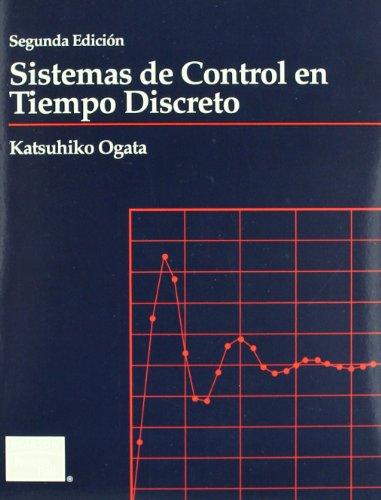 Sistemas de Control En Tiempo Discreto - 2 Edicio (Spanish Edition)