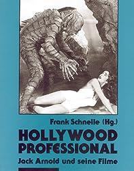 Hollywood Professional. Jack Arnold und seine Filme.