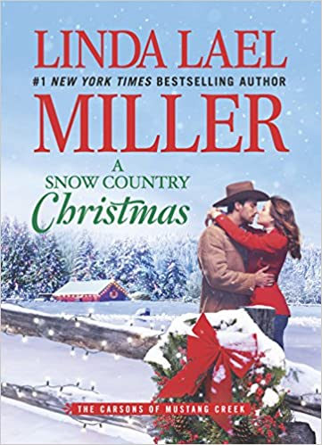 A Snow Country Christmas The Carsons Of Mustang Creek Linda Lael