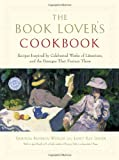 """The Book Lover's Cookbook - Recipes Inspired by Celebrated Works of Literature, and the Passages That Feature Them"" av Shaunda Kennedy Wenger"
