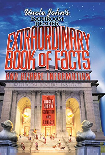 Uncle John's Bathroom Reader Extraordinary Book of Facts and Bizarre Information (Bathroom Readers) by Brand: Portable Press
