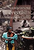 Lamentations of the Oppressed and Underprivileged, Peter and Shomari Onen, 1465341919