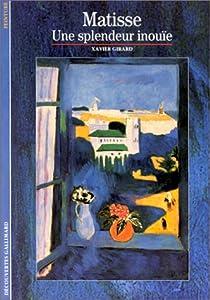 Matisse : Une splendeur inouïe par Girard