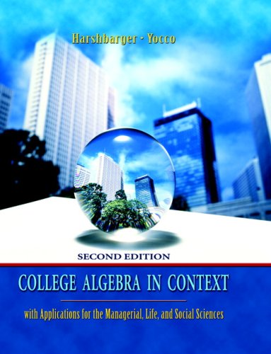 College Algebra in Context with Applications for the Managerial, Lifed Social Sciences Value Package (includes Student's