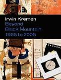 Beyond Black Mountain: Irwin Kremen (1966 to 2006)