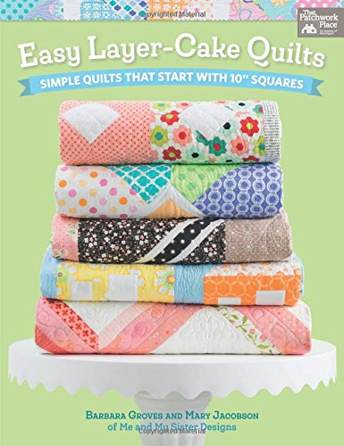 Easy Layer-Cake Quilts: Simple Quilts That Start with for sale  Delivered anywhere in USA