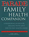 Parade Family Health Companion, Earl Ubell and Randi L. Gould, 0761503072