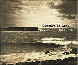 Gustave le gray 1820 1884 sylvie aubenas gordon baldwin anne turn on 1 click ordering for this browser fandeluxe Images