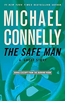 The Safe Man: A Ghost Story (Kindle Single) by [Connelly, Michael]