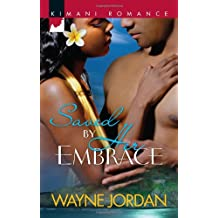 Saved by Her Embrace (Kimani Romance)