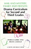 Mail and Mystery, Family and Friends: Drama Curriculum for Second and Third Grades (Young Actors Series)