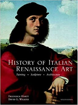 History of Italian Renaissance Art: Painting, Sculpture, Architecture History of Italian Renaissanc
