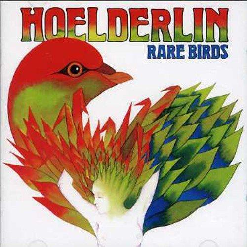 Hoelderlin: Rare Birds (Audio CD)