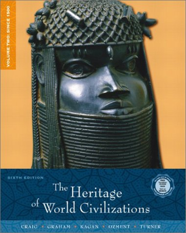 The Heritage of World Civilizations, Volume 2: Since 1500 (6th Edition)
