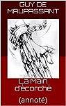 La Main d'écorché (annoté) par Guy de Maupassant