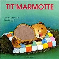 Tit'marmotte par Jean-Jacques Vacher