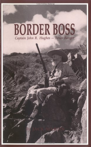 Be adjacent to Boss: Captain John R. Hughes - Texas Ranger