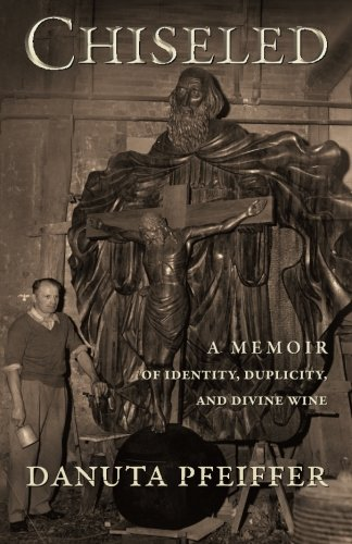 Read Online Chiseled: A Memoir of Identity, Duplicity, and Divine Wine pdf