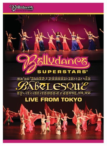 Bellydance Superstars Babelesque - Live from Tokyo by Universal Music