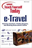 Sams Teach Yourself E-Travel Today, Mark Orwoll, 0672318229