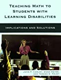 Teaching Math to Students with Learning Disabilities, John F. Cawley and Anne Hayes, 1578868254