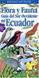 Bosques del Sur Occidente del Ecuador, Christopher D. Jiggins and Pablo Andrade, 1551052725
