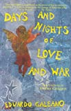 Days and Nights of Love and War, Galeano, Eduardo and Cisneros, Sandra, 158367022X