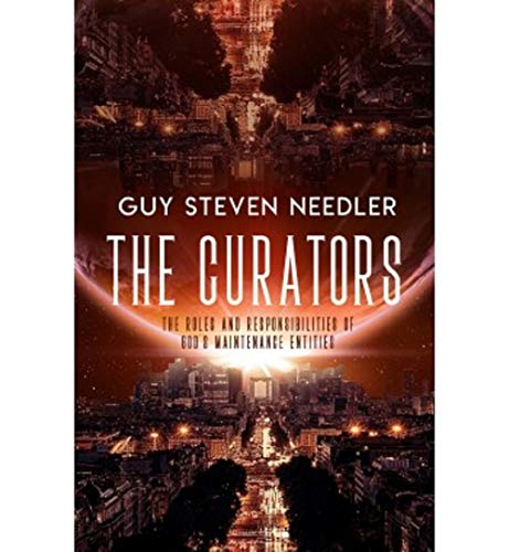 The Curators by [Steven Needler, Guy] The Curators is a metaphysical book channeled from the Source about the entities existing within the multiverse It created, inlcuding our physical universe.