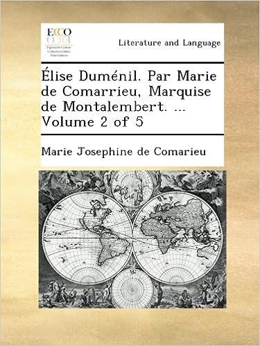 Ilmaisia äänikirjoja ladattavaksi iPodiin Élise Duménil. Par Marie de Comarrieu, Marquise de Montalembert. ...  Volume 2 of 5 (French Edition) Suomeksi PDF DJVU FB2