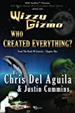 Who Created Everything: From The Book Of Genesis - Chapter One (Wizzy Gizmo Old Testament Series) (Volume 1)