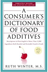 A Consumer's Dictionary of Food Additives: Descriptions in Plain English of More Than 12,000 Ingredients Both Harmful and Desirable Found in Foods Paperback